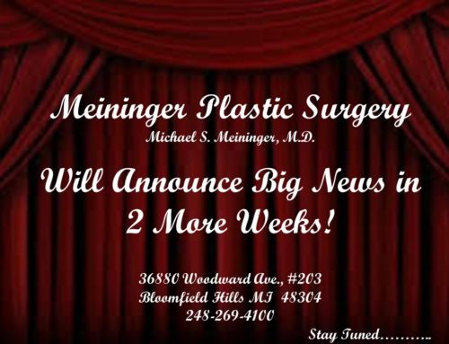 2 Weeks to Big Announcement – Michael Meininger, M.D. – Oakland County Plastic Surgeon